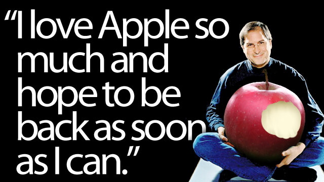 "Steve Jobs quote ""I love Apple so much and hope to be back as soon as I can"""